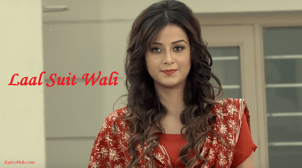 Laal Suit Wali Lyrics (Full Video) - Deep Karan