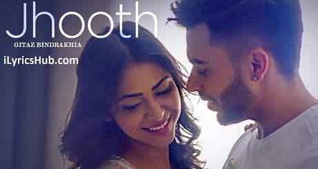 Jhooth Lyrics (Full Video) - Gitaz Bindrakhia, Goldboy