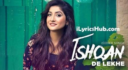 Ishqan De Lekhe Lyrics (Full Video) - Megha, Sajjan Adeeb