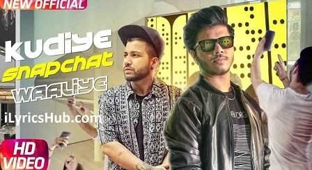 Kudiye Snapchat Waaliye Lyrics (Full Video) - Ranvir Ft. Sukh-E