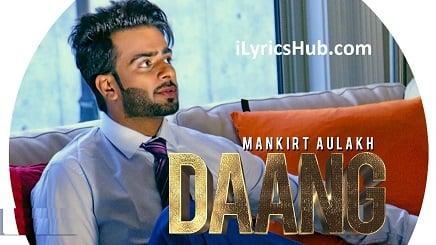 Daang Lyrics (Full Video) - Mankirt Aulakh Ft. Mixsingh & Deep Kahlon