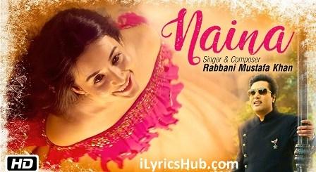 Naina Lyrics (Full Video) - Rabbani Mustafa Khan