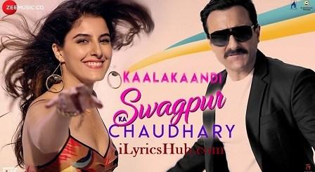 Swagpur Ka Chaudhary Lyrics (Full Video) - Kaalakaandi