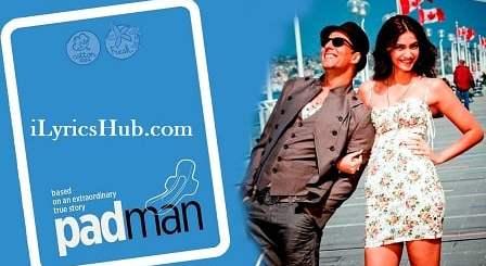 The Pad Man Lyrics (Full Video) - Padman | Akshay Kumar & Sonam Kapoor |