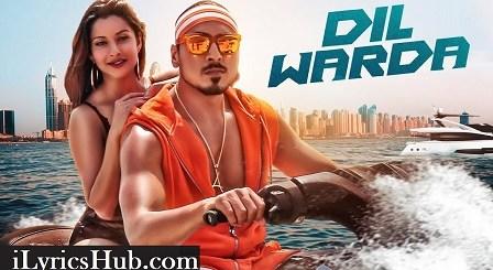 Dil Warda Lyrics (Full Video) - AJ Singh, Director Gifty