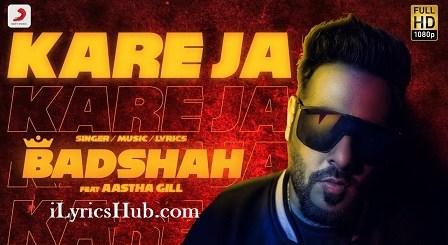Kare Ja Lyrics (Full Video) - Badshah Ft. Aastha Gill