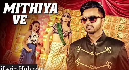 Mithiya Ve Lyrics(Full Video) - Raj Ranjodh, Mista Baaz