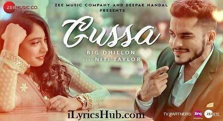 Gussa Lyrics (Full Video) - BIG Dhillon Ft. Niti Taylor