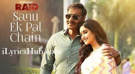 Sanu Ek Pal Chain Lyrics (Full Video) - Raid