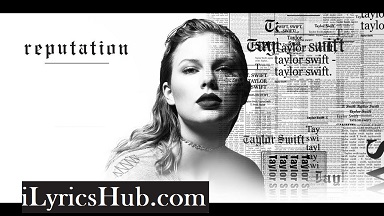 Call It What You Want Lyrics (Full Video) - Taylor Swift