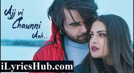 Ajj Vi Chaunni Aah Lyrics (Full Video) - Ninja Ft. Himanshi Khurana