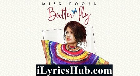 Butterfly Lyrics (Full Video) - Miss Pooja Ft Ali Merchant, G Guri