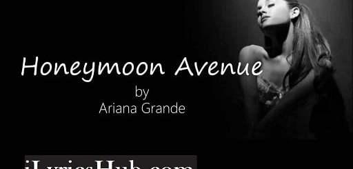 Honeymoon Avenue Lyrics (Full Video) - Ariana Grande