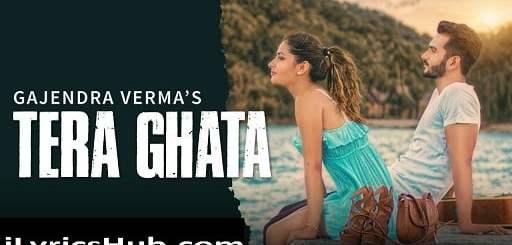 Tera Ghata Lyrics (Full Video) - Gajendra Verma Ft. Karishma Sharma
