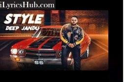 Style Lyrics (Full Video) - Deep Jandu | Lally Mundi |