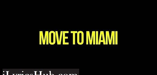 MOVE TO MIAMI Lyrics (Full Video) - Enrique Iglesias, ft. Pitbull