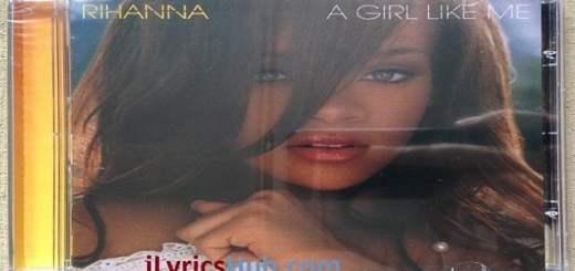 A Girl Like Me Lyrics - Rihanna