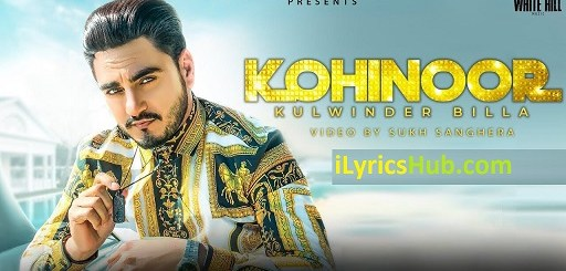 Kohinoor Lyrics - Kulwinder Billa