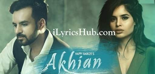 Akhian Lyrics - Happy Raikoti Ft. Navpreet Banga   GoldBoy