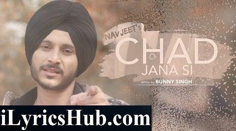 Chad Jana Si Lyrics - Navjeet | Jaymeet