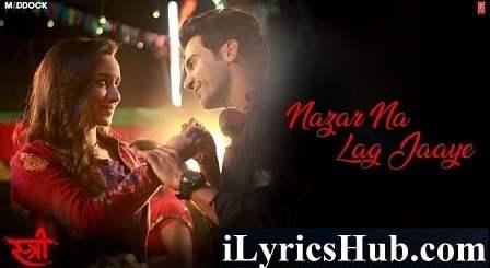Nazar Na Lag Jaaye Song Lyrics - Stree | Ash King | Rajkummar Rao