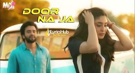 Door Na Ja Lyrics - Mitron   Jackky Bhagnani, Kritika Kamra