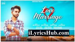 Love Marriage Lyrics - Nav Dolorain | New Punjabi Song 2018