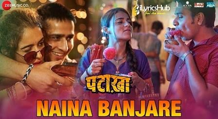 Naina Banjare Lyrics - Pataakha   Arijit Singh, Sanya Malhotra
