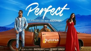 Perfect Lyrics - Gurinder Rai, Badshah | Swaalina