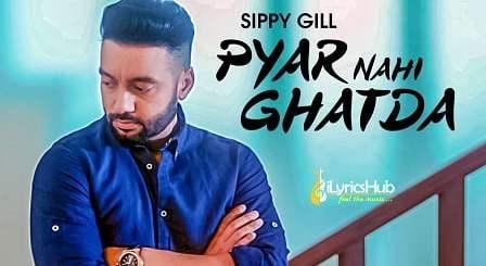 Pyar Nahi Ghatda Lyrics - Sippy Gill, Desi Routz