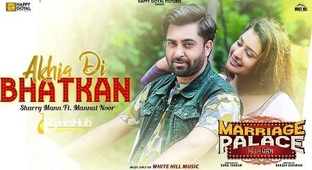 Akhia Di Bhatkan Lyrics - Sharry Mann, Mannat Noor