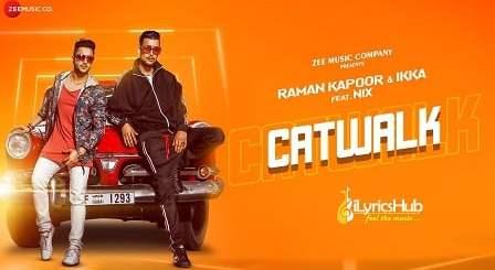 Catwalk Lyrics - Raman Kapoor & Ikka