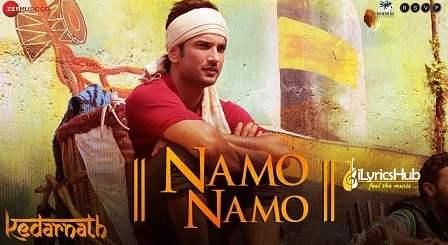 Namo Namo Lyrics - Kedarnath   Sushant Rajput, Sara Ali Khan