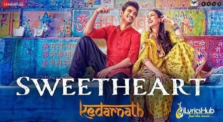 Sweetheart Lyrics - Kedarnath | Sushant Singh, Sara Ali Khan