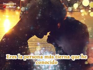 imagenes con frases romanticas para enamorados - eres la persona mas tierna