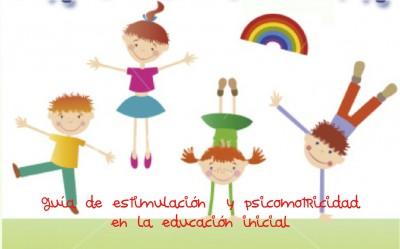 Guía de estimulación  y psicomotricidad en la educación inicial