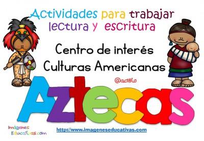 Tabajamos la lecto-escritura centro de interes los Aztecas (1)