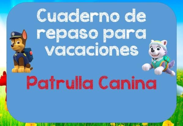 Cuderno de repaso para vacaciones Patrulla Canina (1)