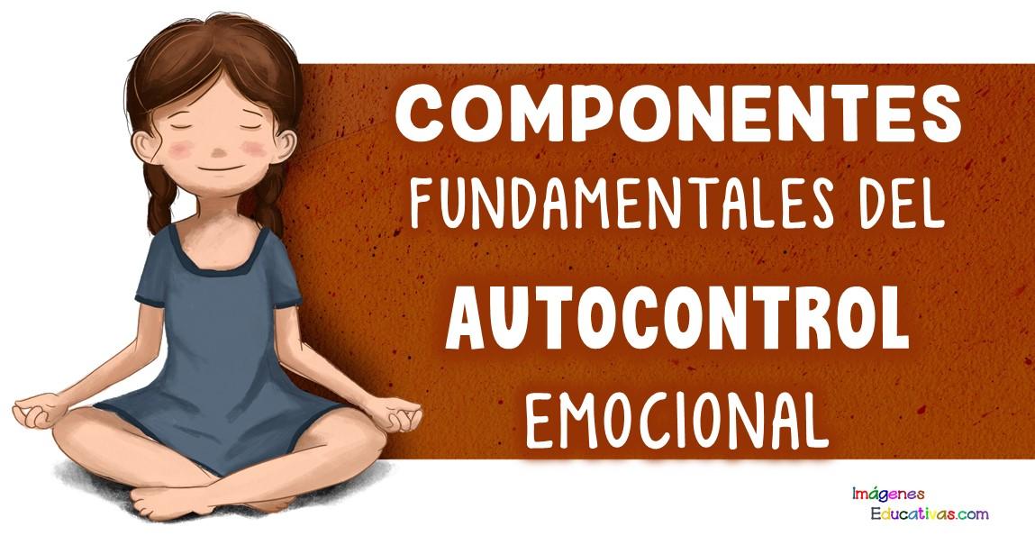 Componentes Fundamentales Del Autocontrol Emocional En Niños Imagenes Educativas
