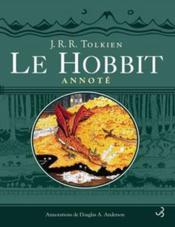 Le Hobbit annoté / John Ronald Reuel Tolkien (notes de Douglas A. Anderson)
