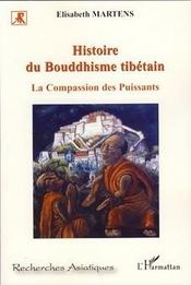 Histoire du bouddhisme tibétain : la compassion des puissants / Élisabeth Martens