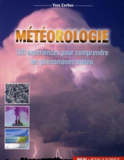 Météorologie : 100 expériences pour comprendre les phénomènes météo