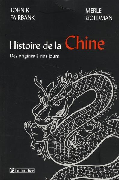 Histoire de la Chine : des origines à nos jours / John King Fairbank, Merle Goldman