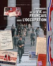 Chroniques de la vie des Français sous l'occupation / Emmanuel Thiébot