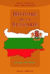 Histoire de la Bulgarie : au pays des roses / Georges Castellan, Marie Vrinat-Nikolov