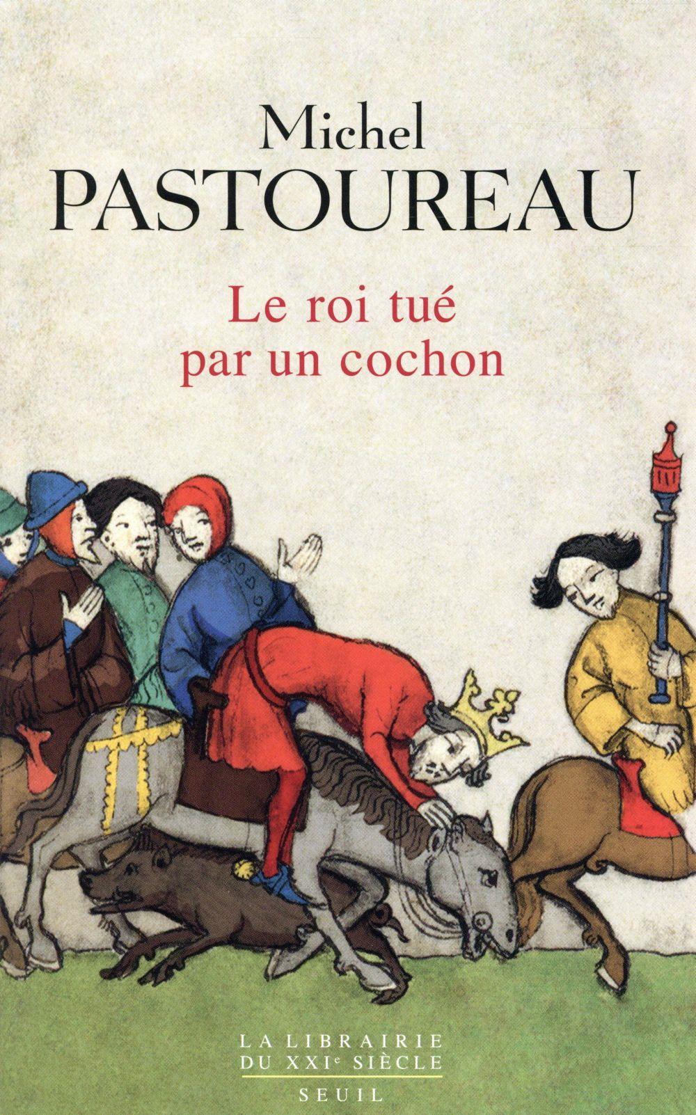 Le roi tué par un cochon : une mort infâme aux origines des emblèmes de la France ? / Michel Pastoureau