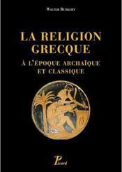 La religion grecque à l'époque archaïque et classique / Walter Burkert