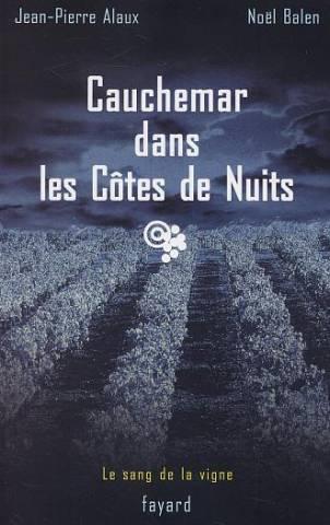 Le Sang De La Vigne T.4 ; Cauchemar Dans Les Cotes De Nuits - Couverture - Format classique