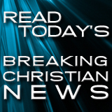 Read Breaking Christian News