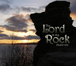 The Lord Is Our Rock